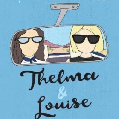 Thelma and Louise?